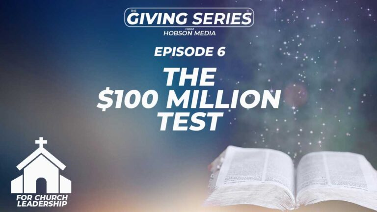 The $100 Million Test For Your Church