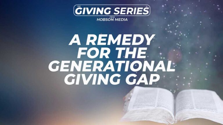 A Remedy For The The Generational Giving Gap To Churches and Ministries