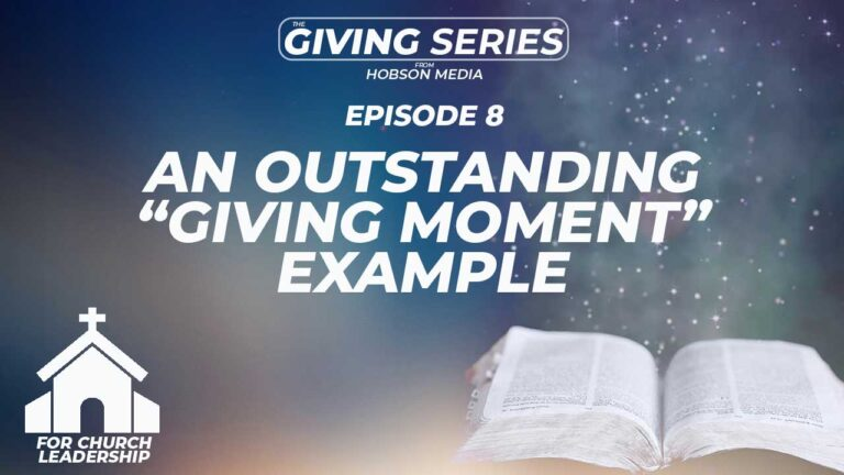 The Giving Moment Within Your Church Service – An Outstanding Example